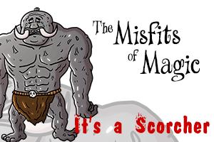 Misfits of Magic | It's a Scorcher, Part 2