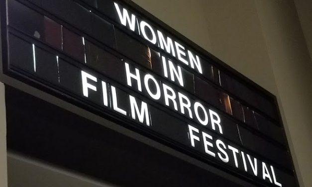 Convention Report: Women in Horror Film Festival