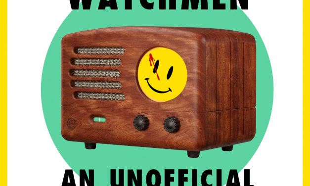 We Watch the Watchmen Episode 1 -It's Summer and We're Running Out of Ice Deep Dive