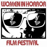 CRHS – Women in Horror Film Festival and Two Bonus Interviews!