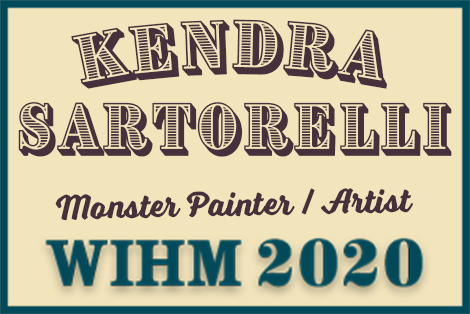 Kendra Sartorelli – Monster Painter / Artist – WIHM 2020
