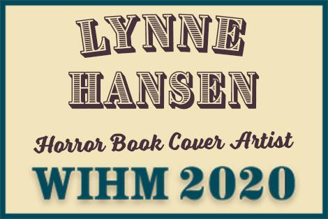 Lynne Hansen – Horror Book Cover Artist – WIHM 2020
