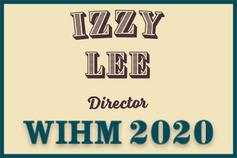 Izzy lee – Director – WIHM 2020