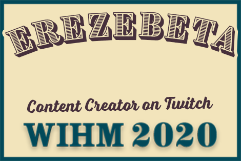 Erezebeta – Content Creator on Twitch – WIHM 2020