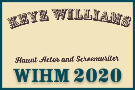 """Le'Keisha """"Keyz"""" Williams – Haunt Actor and Screenwriter – WIHM 2020"""