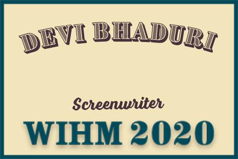 Devi Bhaduri – Screenwriter – WIHM 2020