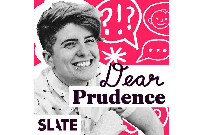 Hannah is on Dear Prudence!  Go Listen!