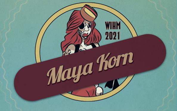 Maya Korn – Producer – WIHM 2021