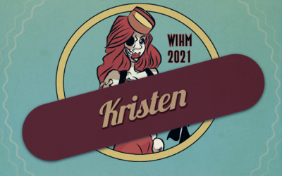 Kristen – Podcaster and Streamer – WIHM 2021