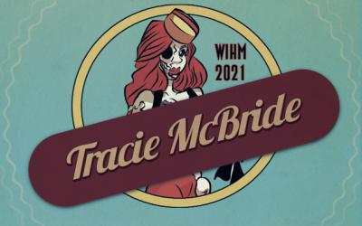 Tracie McBride – Writer – WIHM 2021