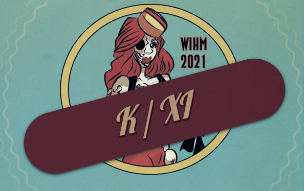 K / XI  – Writer / Director / Cinematographer – WIHM 2021