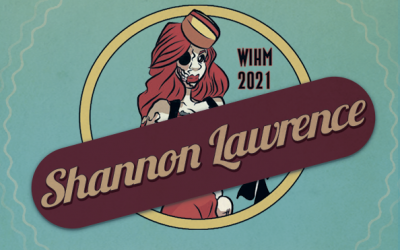 Shannon Lawrence – Writer / Podcaster – WIHM 2021