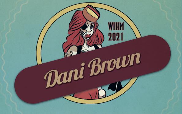 Dani Brown – Author / Artist – WIH 2021